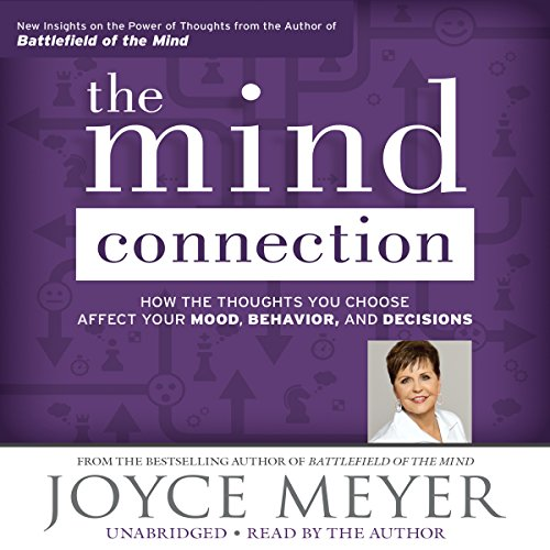 The Mind Connection: How the Thoughts You Choose Affect Your Mood, Behavior, and Decisions by Hachette Audio