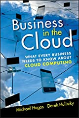 Business in the Cloud: What Every Business Needs to Know About Cloud Computing Kindle Edition