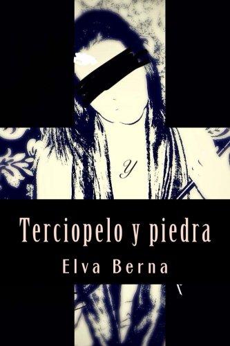 Terciopelo y piedra (Spanish Edition)
