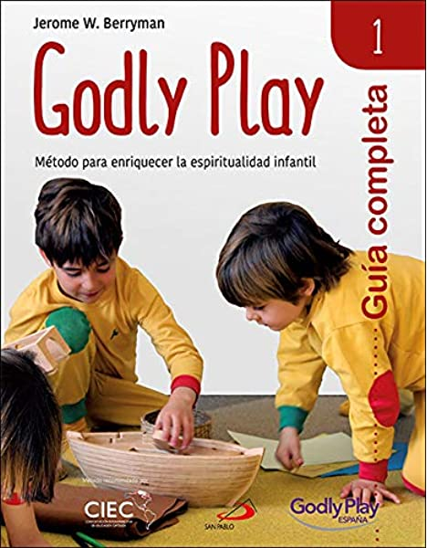 Godly Play. 1 Guia: Método para enriquecer la espiritualidad infantil: Amazon.es: Berryman, Jerome W., Fibla Cañizares, Helcai, Equipo de Godly Play España: Libros