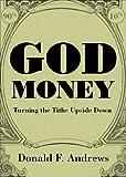God Money, Donald F. Andrews, 1618621645