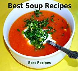 Best Soup Recipes (Healthy Soup Recipes Cookbook) by [Best Recipe Books]