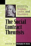 img - for The Social Contract Theorists: Critical Essays on Hobbes, Locke, and Rousseau (Critical Essays on the Classics Series) book / textbook / text book