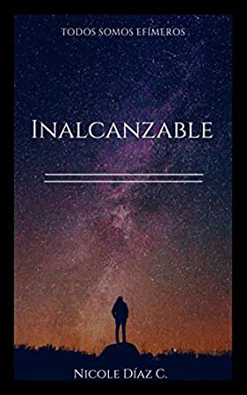 Inalcanzable eBook: Nicole Díaz C.: Amazon.es: Tienda Kindle