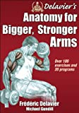 img - for Delavier's Anatomy for Bigger, Stronger Arms book / textbook / text book