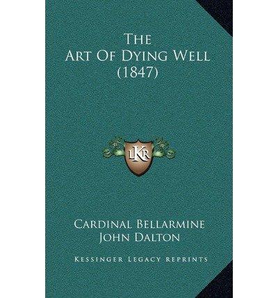 The Art of Dying Well (1847) (Hardback) - Common pdf epub