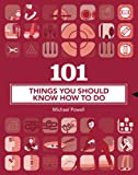 101 Things You Should Know How to Do, Michael Powell, 1402763085