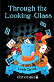 Through the Looking-Glass (Xist Classics)