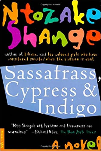 Sassafrass, Cypress and Indigo: A Novel: Ntozake Shange ...