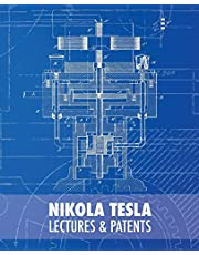 Nikola Tesla: Lectures and Patents