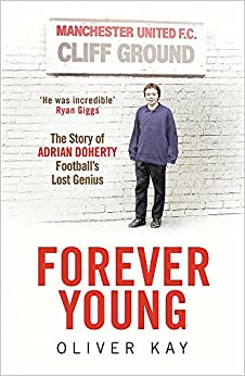 Book Forever Young: The Story of Adrian Doherty, Football's Lost Genius
