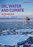 Oil, Water, and Climate : An Introduction, Gautier, Catherine, 0521882613