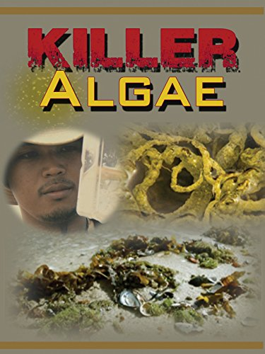 Killer Algae: The Poisoning Of Our Seas by