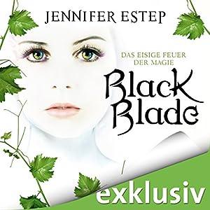 Black Blade: Das eisige Feuer der Magie (Black Blade 1) Hörbuch