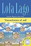 img - for Vacaciones al sol + CD. Serie Lola Lago (Spanish Edition) book / textbook / text book