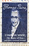 Common Sense, the Rights of Man and Other Essential Writings of Thomas Paine, Thomas Paine, 1442143045