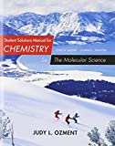 Student Solutions Manual for Moore/Stanitski's Chemistry: the Molecular Science, 5th, Ozment, Judy, 1285778650