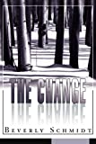 The Change, Beverly Schmidt, 0595296890