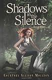 Shadows in the Silence, Courtney Allison Moulton, 0062002414