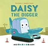 Whizzy Wheels Academy: Daisy the Digger