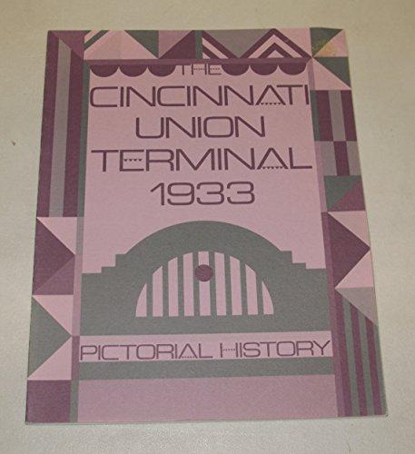 Cincinnati Union Terminal - The Cincinnati Union Terminal Pictorial History