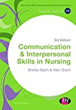 Communication and Interpersonal Skills in Nursing, Bach, Shirley and Grant, Alec, 1473902568
