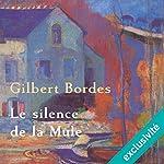 Le silence de la mule   Gilbert Bordes
