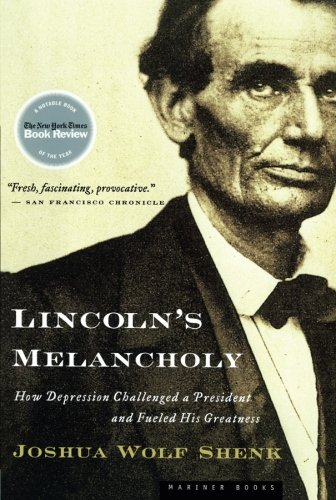 lincolns-melancholy-how-depression-challenged-a-president-and-fueled-his-greatness