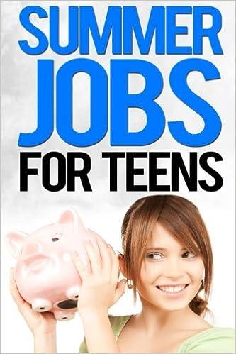 Summer Jobs For Teens Kids Edition Job Search Volume 4 John