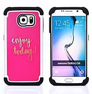 - today motivational gold pink text/ H??brido 3in1 Deluxe Impreso duro Soft Alto Impacto caja de la armadura Defender - SHIMIN CAO - For Samsung Galaxy S6 G9200
