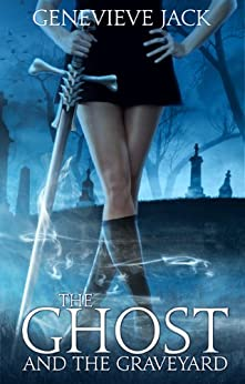 The Ghost and The Graveyard (Knight Games Book 1) by [Jack, Genevieve]