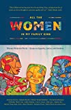 All the Women in My Family Sing: Women Write the World: Essays on Equality, Justice, and Freedom…
