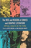 The Rise and Reason of Comics and Graphic Literature, Joyce Goggin, 0786442948