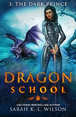 Dragon School: The Dark Prince by [Wilson, Sarah K. L.]