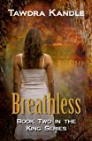 BREATHLESS: The King Books (King Series Book 2)