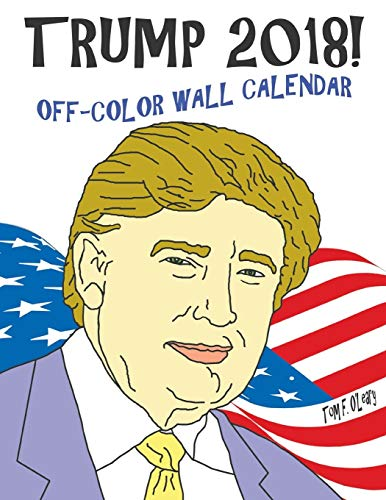 Trump 2018! Off-Color Wall Calendar