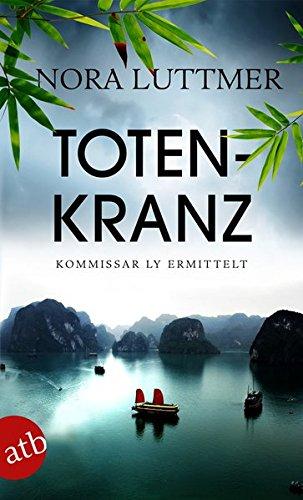 Totenkranz: Kommissar Ly ermittelt   Kriminalroman