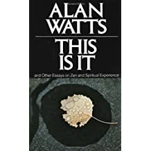 This Is It: and Other Essays on Zen and Spiritual Experience by Alan W. Watts (March 12,1973)