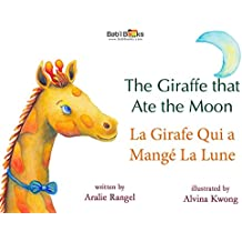 The Giraffe That Ate the Moon: French & English Dual Text (French Edition)