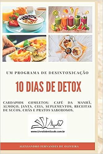 10 Dias de Detox: Um programa de desintoxicação