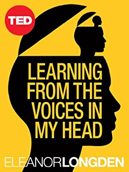 Learning from the Voices in My Head (TED Books Book 39) by [Longden, Eleanor]