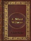 R. Austin Freeman - A Silent Witness