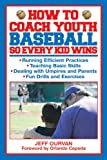 How to Coach Youth Baseball So Every Kid Wins, Jeff Ourvan, 1616083573