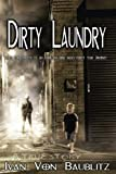 img - for Dirty Laundry - A True Story: From the Streets to an Executive One Man's Forty Year Journey book / textbook / text book