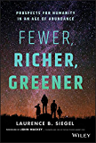 Fewer, Richer, Greener: Prospects for Humanity in an Age of Abundance