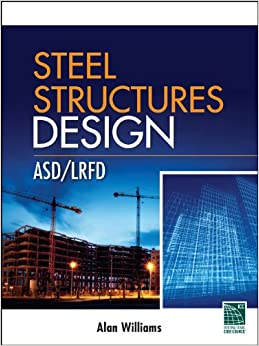 Steel Structures Design Asd Lrfd Alan Williams