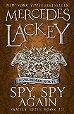 Spy, Spy Again (Family Spies #3): A Valdemar novel