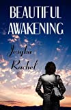 Beautiful Awakening, Jesyka Rachel, 1448982707