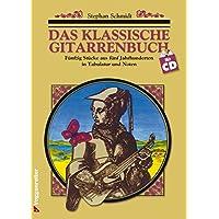 Das klassische Gitarrenbuch. Inkl. CD: Fünfzig Stücke aus fünf Jahrhunderten in Tabulatur und Noten
