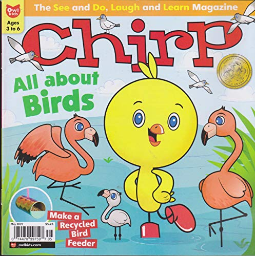 Chirp Magazine May 2019 All About Birds